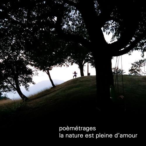 Poèmétrages ::::: La Nature est pleine d'Amour