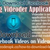 How To Download Facebook Videos Using Videoder Application?