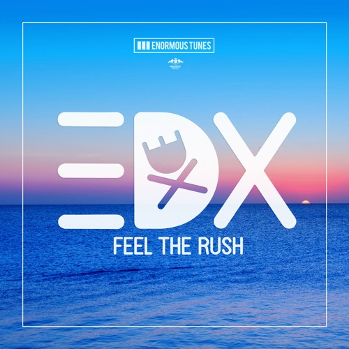 EDX - Feel The Rush (Radio Mix) - Out Now!