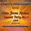 Urban Flavaz Afrobeat Summer Party Mix  2017