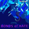 'BONDS of HATE' feat. Ruby&Cyan (Hellsiblings theme)