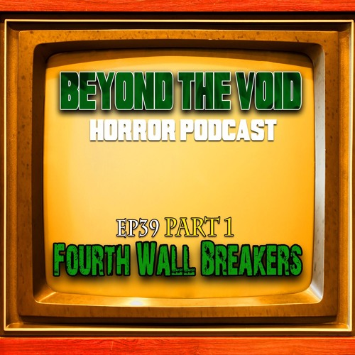 BTV Ep39 (Part 1) Fourth Wall Breakers 5_8_17