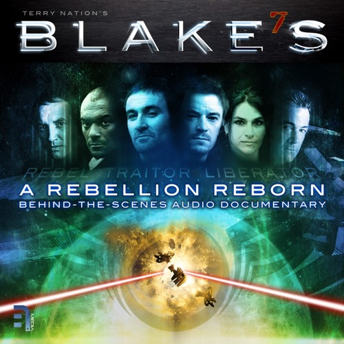 Blake's 7: A Rebellion Reborn (Documentary 2013)