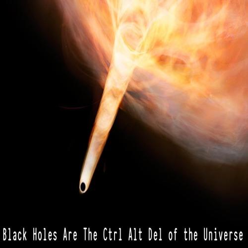 Episode 106: Black Holes Are the Ctrl Alt Delete of the Universe