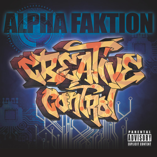 Alpha Faktion - Creative Control (Singles)*Debut LP Is Now In Stores!