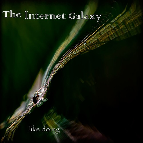 The Internet Galaxy - Never Take Us!