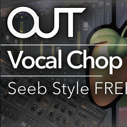 free flp vocal chop project 1 seeb style by out free listening on soundcloud. Black Bedroom Furniture Sets. Home Design Ideas