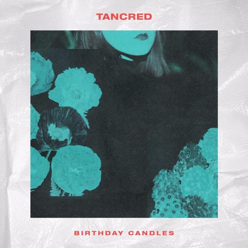 Tancred - Birthday Candles