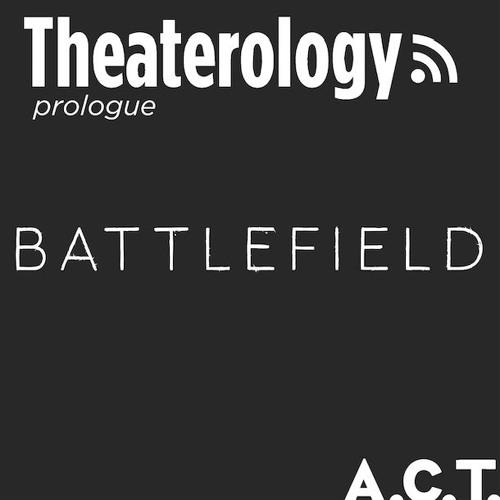 An A.C.T. Prologue Discussion: Battlefield