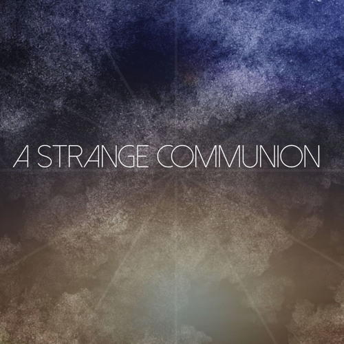 A Strange Communion