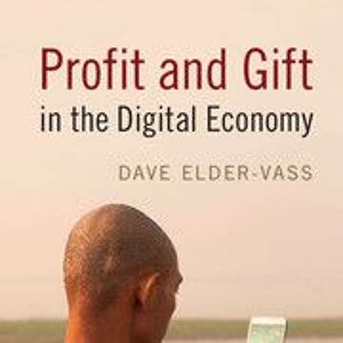 A conversation with Dave Elder-Vass about the Digital Economy