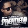 Prendelo - Javy El Menor ( Prod By H Mix & Effex La Frecuencia )