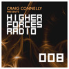 Craig Connelly - Higher Forces Radio 008 2017-05-08 Artwork