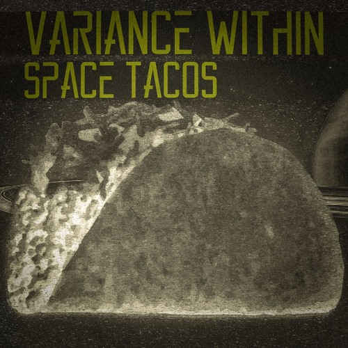 Space Tacos - EP (Variance Within)