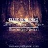 Still Falling For You - Ellie Goulding ( Max'Xrrym Remix )