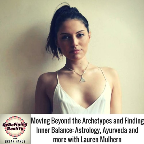 Moving Beyond the Archetypes and Finding Inner Balance: Astrology, Ayurveda and more - Ep. 33