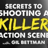 IFH 156: Secrets to Directing a Killer Action Sequence with Gil Bettman