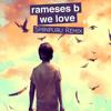 Rameses B - We Love (Shinpuru Remix)