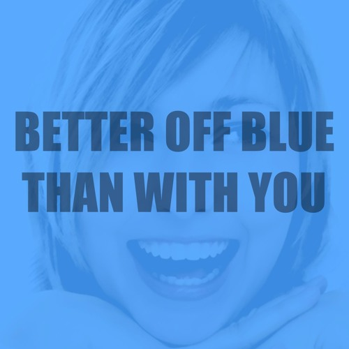 Better Off Blue (Stereoscopic Remix Mix)  with Amanda West