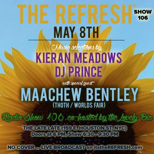 The REFRESH Radio Show # 106 (+ special guest set from Maachew Bentley aka DJ Thoth of World's Fair)