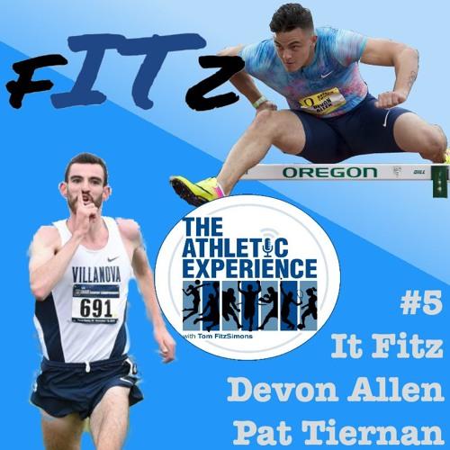 It Fitz #5 - Devon Allen Is Back - Pat Tiernan Leads The World - Dec Watch