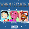 When I Started ft. Famous Dex & Reggie Mills (prod. DJ AAA)