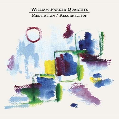 William Parker Quartets – Meditation/Resurrection – Series of Excerpts >>>