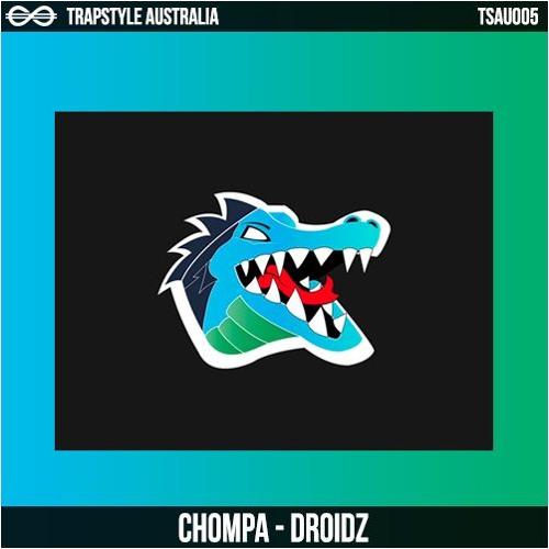 CHOMPA - Droidz [FREE DL]
