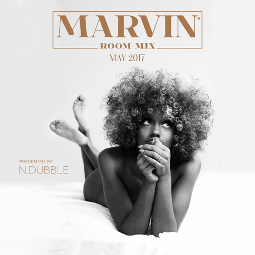 Dj N.Dubble presents Marvin's Room Mixing May 2017