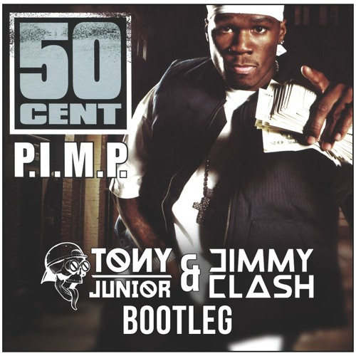 50 Cent Ft Snoop Dogg G Unit P I M P Tony Junior Jimmy Clash Bootleg By Tony Junior