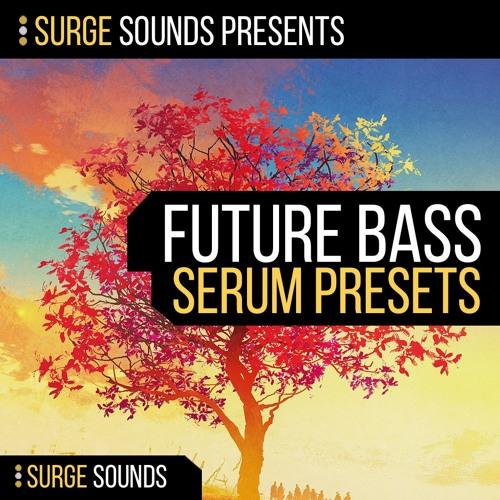 Surge Sounds | Future Bass for Serum .:: OUT NOW! ::.