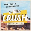 CRUSH CAST #1 - Nicky Slim & Simon Sauter