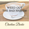 Weed Out Those Bad Habits! (made with Spreaker)
