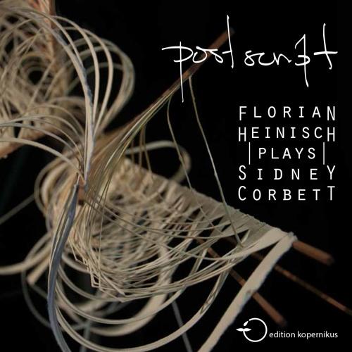 Postscript Daniel Heinisch plays Sidney Corbett