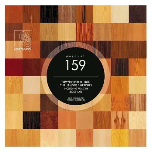 Township Rebellion - Challenger (Original Mix - Cut) / Parquet Recordings
