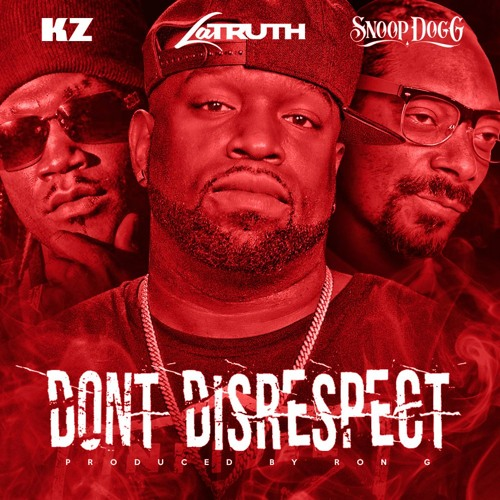 Don't Disrespect ft SNOOP DOGG & KZ
