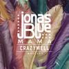 Jonas Blue - Mama (Crazywell Bootleg)