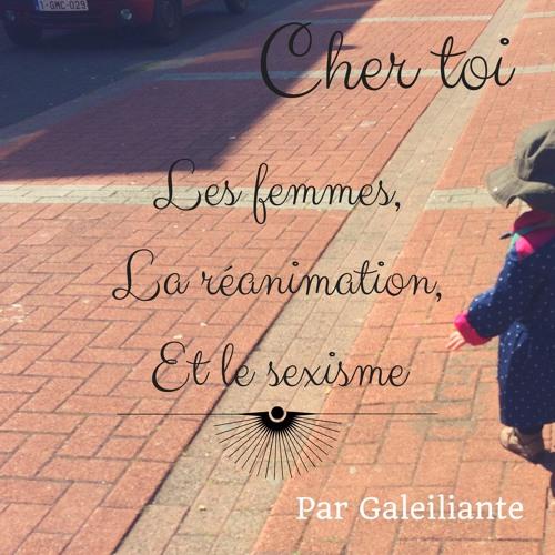 Cher toi - Les femmes,  La réanimation  et le sexisme