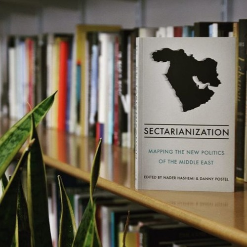 Sectarianisation: Mapping the New Politics of the Middle East