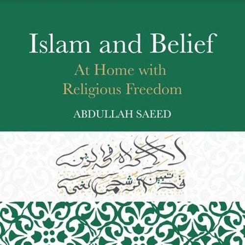 EN   Islam and Belief: At Home with Religious Freedom by Abdullah Saeed