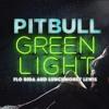 Pitbull - Greenlight Ft. Flo Rida, LunchMoney Lewis (MrTony & Dj Jhoson Mix)