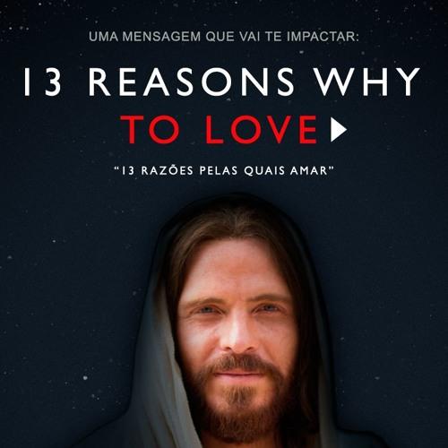 13 reason why to love - 13 Razões pelas quais amar