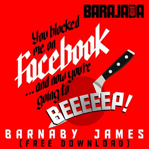 Barnaby James-You Blocked Me On Facebook (Original Mix)Buy = Free Download