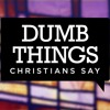 Dumb Things Christians Say | Part 3 - You Must Not Have Had Enough Faith