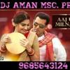 Aaj-Unse-Milna-Hai-Dj Aman - [DjAman.mp3