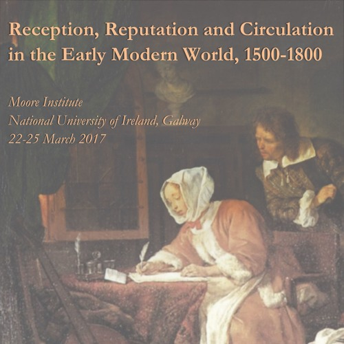 Reception, Reputation and Circulation in the Early Modern World, 1500-1800