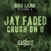 Jay Faded - Crush On U [Gas Leak Vol.3]