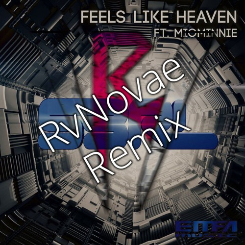 S3RL Feat. MoiMinnie - Feels Like Heaven (RvNovae Remix)