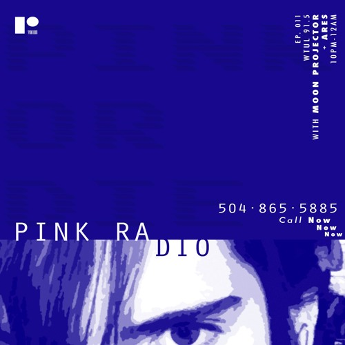 PINK RADIO EPISODE: 011 feat. Quick Weave