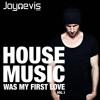 Jay Nevis - House Music was my first Love Vol.1 (Kaufen = Free Download)